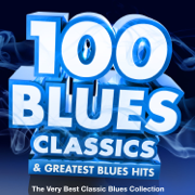100 Blues Classics & Greatest Blues Hits - The Very Best Classic Blues Collection - Various Artists - Various Artists