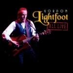 Gordon Lightfoot - Early Morning Rain (Live)