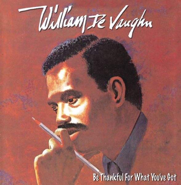 William Devaughn - Be Thankful For What You've Got