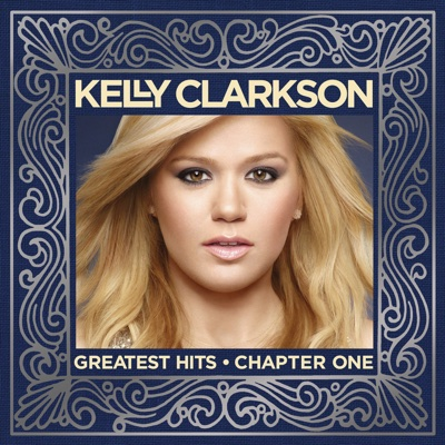 Greatest Hits - Chapter One - Kelly Clarkson album