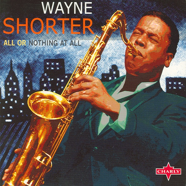 Wayne Shorter - All Or Nothing At All