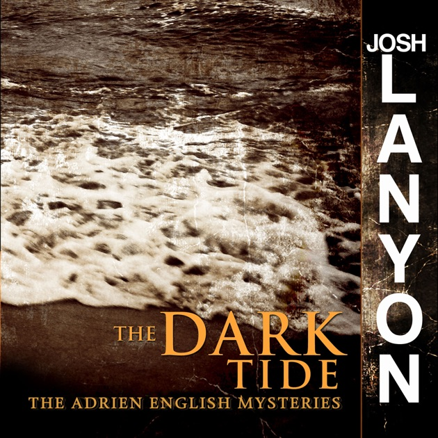 The Dark Tide Adrien English Mysteries Book 5 Unabridged By Josh