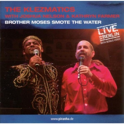 Brother Moses Smote the Water - The Klezmatics