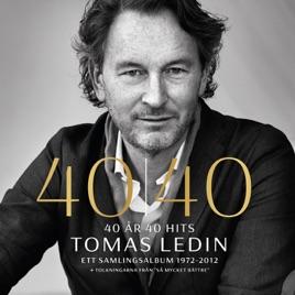 40 år 40 hits 40 år 40 Hits Ett samlingsalbum (1972   2012) av Tomas Ledin i  40 år 40 hits