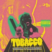 Tobacco - Creaming for Beginners