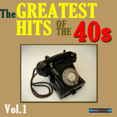 The Greatest Hits of the Forties, Volume One