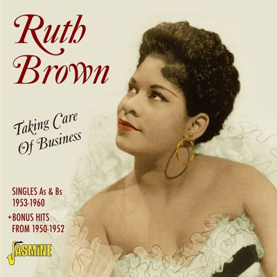 Taking Care of Business - Singles As & Bs 1953 - 1960 - Ruth Brown