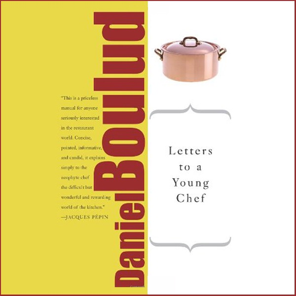 Letters To A Young Chef Unabridged By Daniel Boulud On Itunes