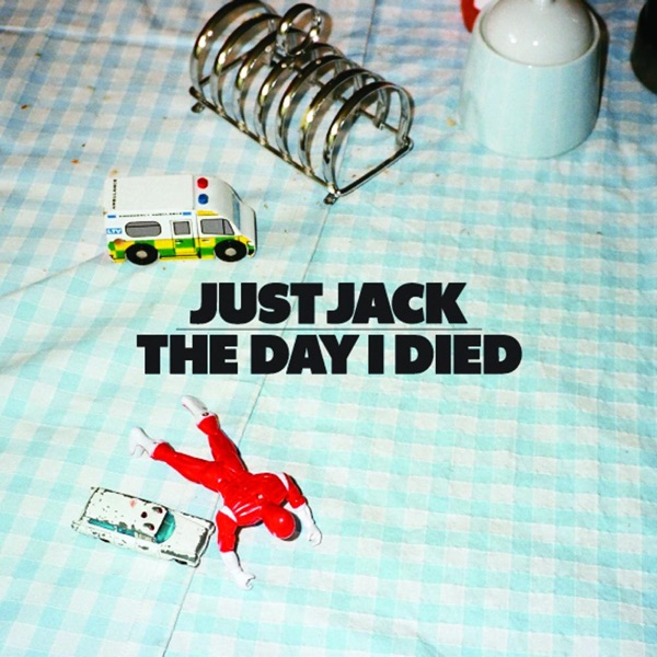 Just Jack - The Day I Died