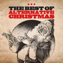 the best of alternative christmas various artists - Best Alternative Christmas Songs
