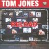 Reload, Tom Jones
