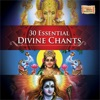 30 Essential Divine Chants
