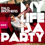 ItaloBrothers - My Life Is a Party (R.I.O. Video Edit)