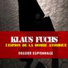 Frédéric Garnier - Klaus Fuchs, l'espion de la bombe atomique: Dossier espionnage illustration