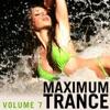 Maximum Trance, Vol. 7