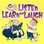 Kids Love To... Listen, Learn and Laugh