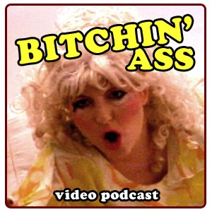 Bitchin' Ass Podcast