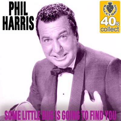 Some Little Bug Is Going to Find You (Remastered) - Single - Phil Harris