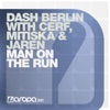 Dash Berlin, Cerf, Mitiska & Jaren - Man On the Run