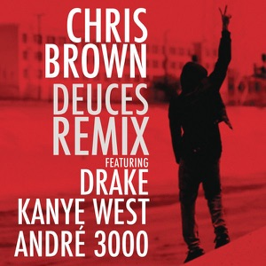 Deuces (Remix) [feat. Drake, Kanye West & André 3000] - Single Mp3 Download