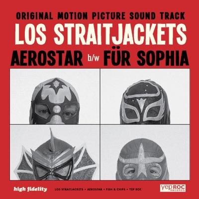 Aerostar / Für Sofia - Single - Los Straitjackets