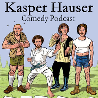 Podcast cover art for The Kasper Hauser Comedy Podcast