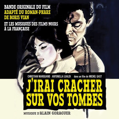 J'irai cracher sur vos tombes (Original Soundtrack) - Alain Goraguer
