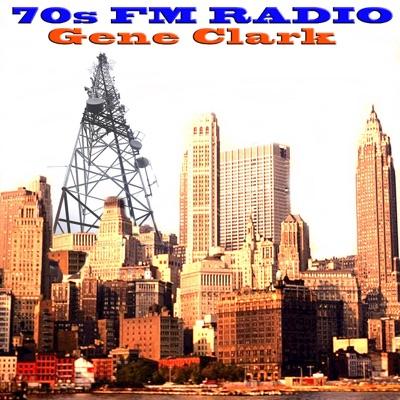 70s FM Radio: Gene Clark - Gene Clark