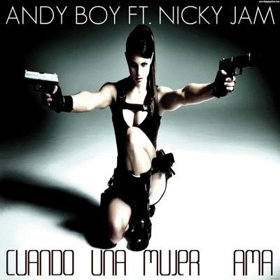 Cuando una Mujer Ama (feat. Nicky Jam) - Single - Andy Boy