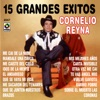 15 Grandes Exitos - Cornelio Reyna