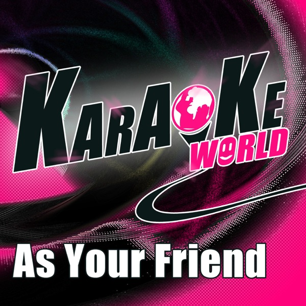 As Your Friend (Originally Performed by Afrojack) [Karaoke Version] [feat. Chris Brown] - Single