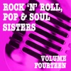 Rock 'n' Roll, Pop & Soul Sisters, Vol. 14