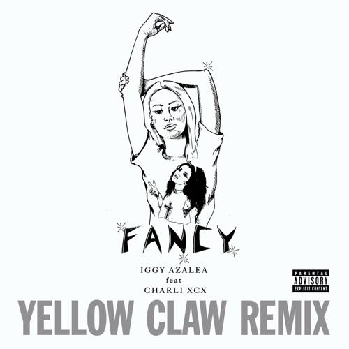 Iggy Azalea - Fancy (Yellow Claw Remix) [feat. Charli XCX] - Single