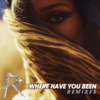 Where Have You Been (Remixes) - Single - Rihanna