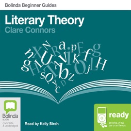 Literary Theory: Bolinda Beginner Guides (Unabridged) - Clare Connors mp3 listen download
