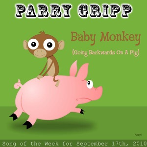 Baby Monkey (Going Backwards On a Pig)