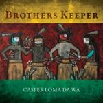 Casper Loma Da-Wa - Brother's Keeper