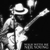 Walk With Me - Single, Neil Young