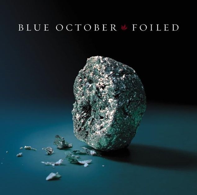 Foiled by blue october on apple music for 18th floor balcony by blue october