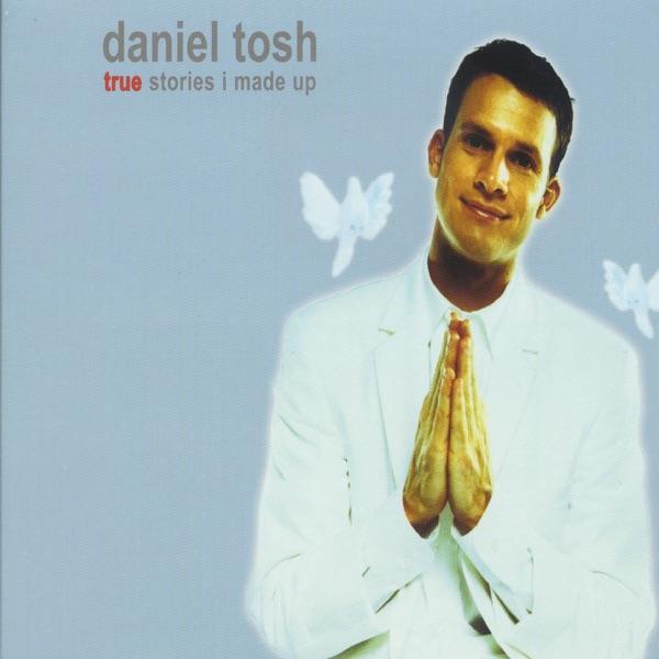 Daniel Tosh - True Stories I Made Up