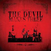 The Devil Makes Three - The Devil Makes Three - The Devil Makes Three