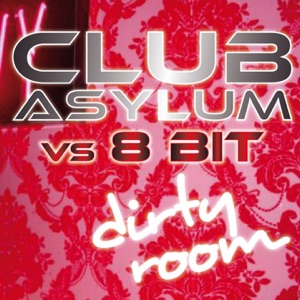 Jeremy Sylvester & 8 Bit - Dirty Room (Club Asylum Vocal Mix)