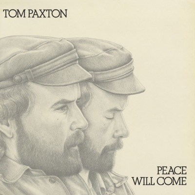 Peace Will Come - Tom Paxton