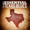 The Most Essential Texas Blues