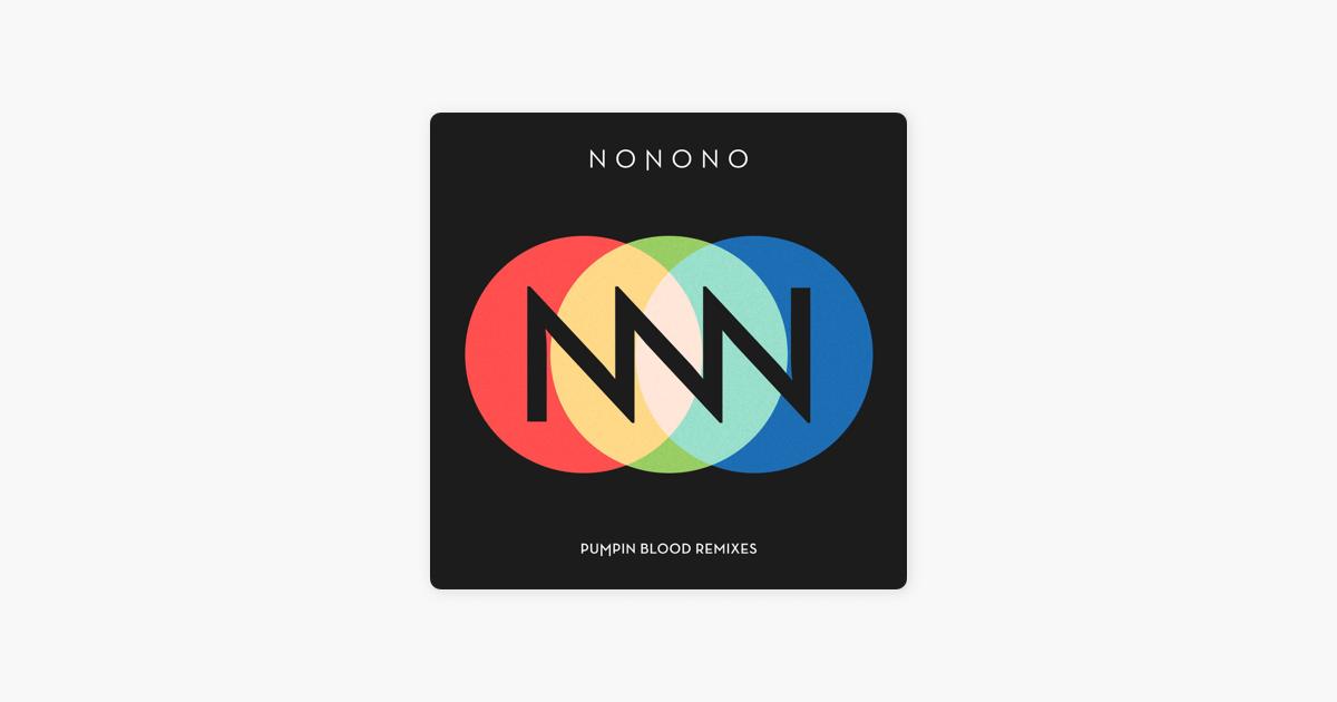 nonono pumpin blood the chainsmokers remix