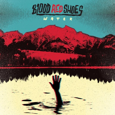 Water - Single - Blood Red Shoes