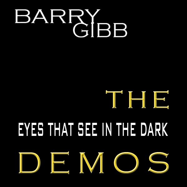 The Eyes That See In the Dark Demos