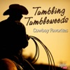 Tumbling Tumbleweeds: Cowboy Favorites