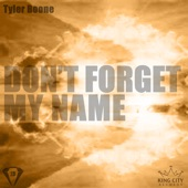 Tyler Boone - Don't Forget My Name