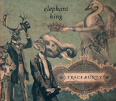 Elephant King-Trace Bundy